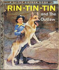 "1957 First Edition ""A"" Rin-Tin-Tin and The Outlaw Little Golden"