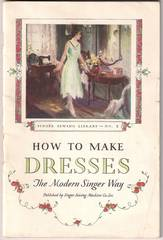 1930 How To Make Dresses The Modern Singer Way