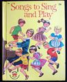 Songs To Sing And Play Wonder Book 1960